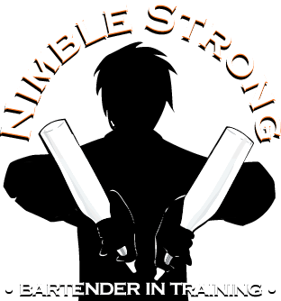 NIMBLE STRONG • Bartender in Training